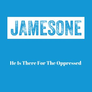 He Is There For The Oppressed