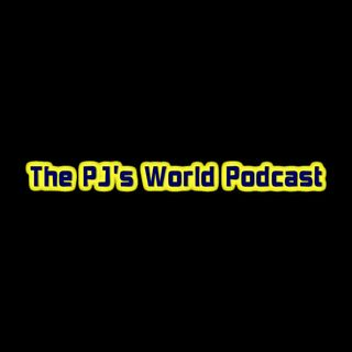 PJ's World Podcast Episode 13 - Don't Think, Just Whip It Out