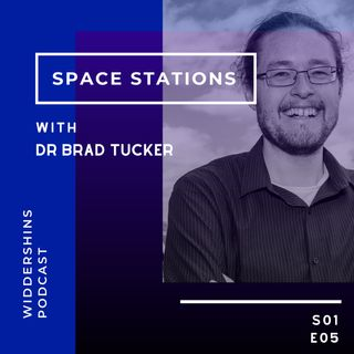 S01E05 - Space Stations with Dr Brad Tucker