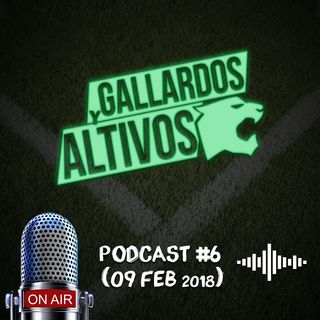 Podcast Gallardos y Altivos 09 feb