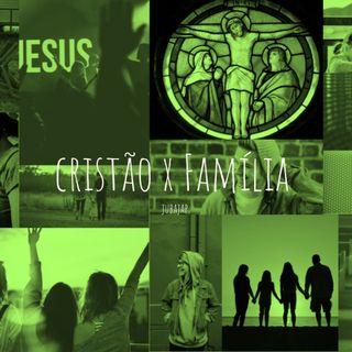 Cristo X Família