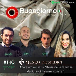 #140 Apoie um museo - Museo de' Medici - Storia della famiglia Medici e di Firenze - parte 1