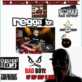 THE GROOVE HOT MIXX PODCAST RADIO GROOVE CITY BOMB SQUAD DJ K TOONZ