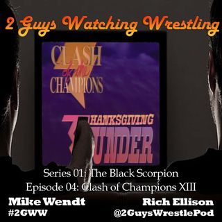 The Black Scorpion: Clash of Champions XIII (S01E04 - 2 Guys Watching Wrestling)