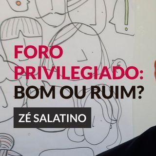 #109 - O QUE É FORO PRIVILEGIADO E COMO FUNCIONA com Zé Salatino