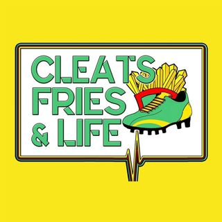 Cleats Fries & Life Podcast EP 4: The comeback season
