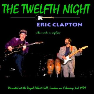Especial ERIC CLAPTON AND MARK KNOPFLER THE TWELFTH NIGHT PT02 Classicos do Rock Podcast #EricClapton #ClaptonIsGod #MarkKnopfler #twd #got