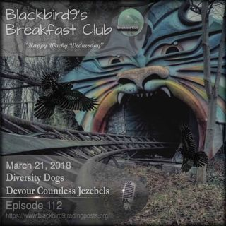 Diversity Dogs Devour Countless Jezebels - Blackbird9 Podcast