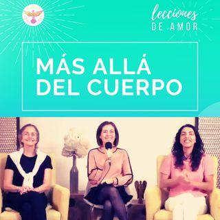 """Sesión de clausura """"Lecciones de Amor"""" MÁS ALLÁ DEL CUERPO con Marina Colombo, Ana Cecilia Gonzales Vigil y Ana Paola Urrejola"""
