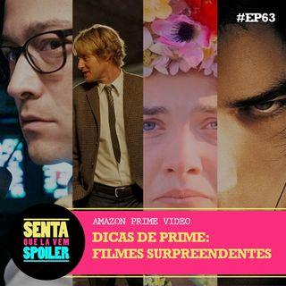 #SQLVS 63 - DICAS DE PRIME: Filmes Surpreendentes