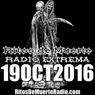 Ritos De Muerte Radio Show 19OCT2016
