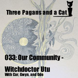 Episode 033: Our Community: Witchdoctor Utu