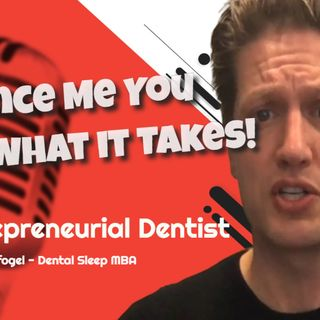Convince Me You Have What it Takes | Avi Weisfogel Dental Sleep MBA