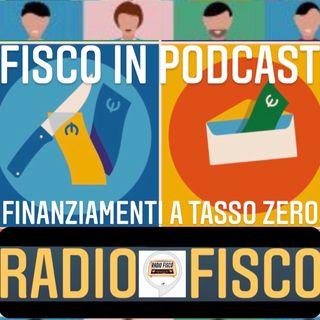 Fisco in Podcast Focus: Finanziamenti a Tasso Zero