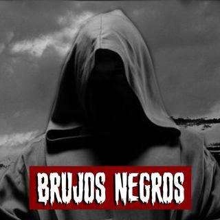 Brujos negros | Historias reales de terror