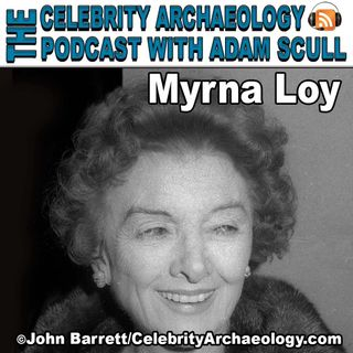CA PODCAST EPISODE 75 - Myrna Loy