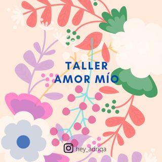 Taller Amor mío.