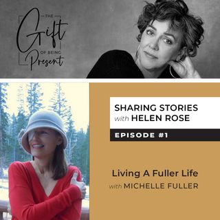 Living a Fuller Life with Michelle Fuller - Episode #1