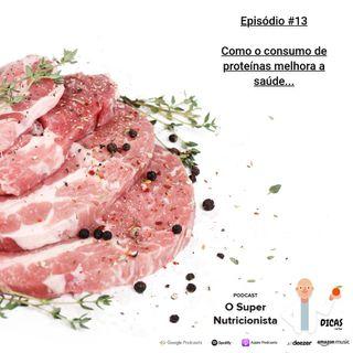 013 Como o consumo de proteínas melhora a saúde...