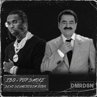 Pop Smoke x İbrahim Tatlıses - Seni Sevmediğim Dior