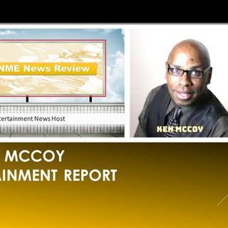 Ken McCoy Entertainment Report Episode 14: Host Ken McCoy presents a neo-chill vibe during the COVID-19 era ...