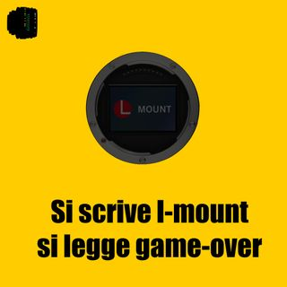 Si scrive L-Mount, si legge game-over