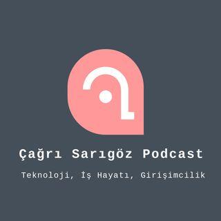 Çağrı Sarıgöz Podcast