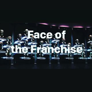 Face of the Franchise  Ep.34