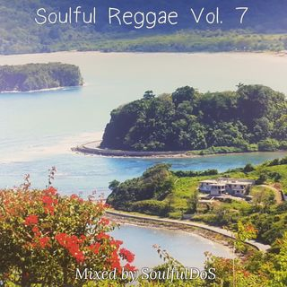 Soulful Reggae Vol. 7 | Lovers Rock