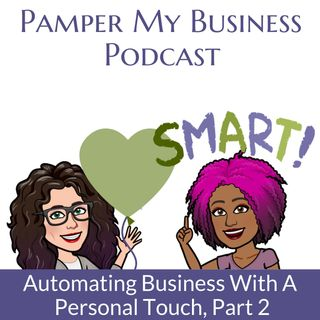 Automating Business With A Personal Touch Part 2