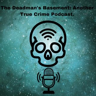 The Dead Man's Basement: Another True Crime Podcast |Trailer|