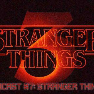 Nerdcast #7: Stranger Things 3 - valutazioni finali!