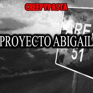 Proyecto Abigail | Creepypasta