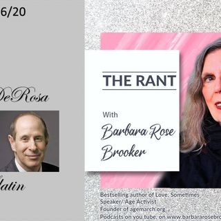 The Rant with Barbara Rose Brooker and her guest Vicky DeRosa & Peter Slatin 12_16-20