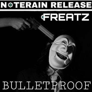Freatz - Bulletproof