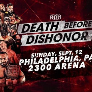 Episode #83: ROH Death Before Dishonor Review, WWE Banned Words List Stupidity