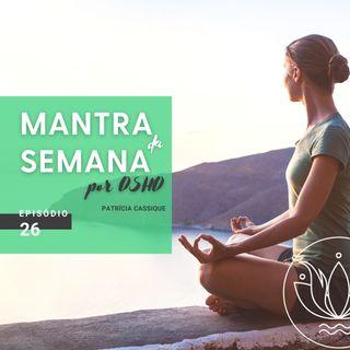 Mantra #26: Relaxe completamente o abdomen