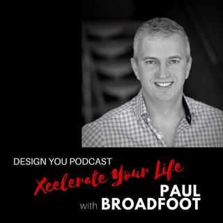 EP 014 – Xcelerate Your Life with Paul Broadfoot