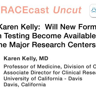 Dr. Karen Kelly: Will New Forms of Mutation Testing Become Available Beyond the Major Research Centers?
