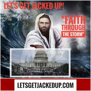 LET'S GET JACKED UP!  Faith in The Storm