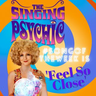 Singing Psychic Feel So Close - dance each morning  & don't stop believing