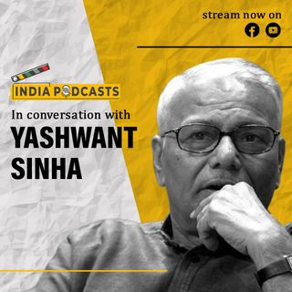 Yashwant Sinha, TMC Leader, In Conversation With Anku Goyal | On IndiaPodcasts