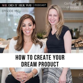 SDH150: How to Create Your Dream Product with the Co-Founders of Birdies