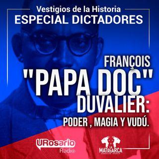 "François ""Papa Doc"" Duvalier: poder, magia y vudú"