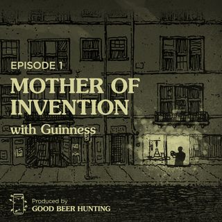 Mother of Invention with Guinness — Episode 1