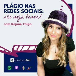 ComunicarPod #39 | Plágio nas redes sociais: não seja loser! com Rejane Toigo