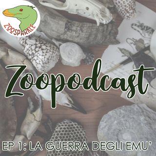 Zoopodcast #1 - la Guerra degli Emù
