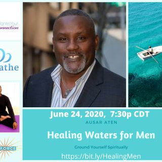 Day  #3 - Healing Waters for Men - Ausar Aten