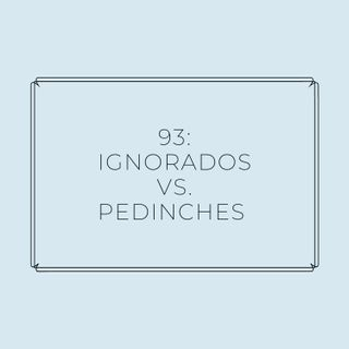 Experimento #EnPantufla 93 - Ignorados Vs. Pedinches