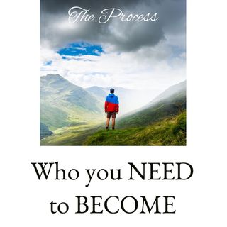 Who do you need to become?